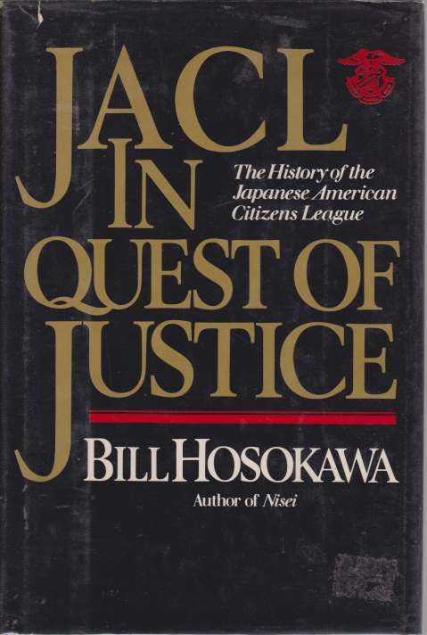 Image for JACL IN QUEST OF JUSTICE The History of the Japanese American Citizens League