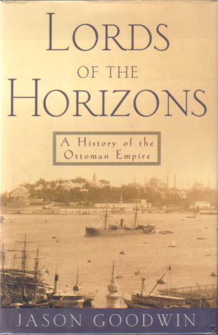 Image for LORDS OF THE HORIZONS A History of the Ottoman Empire