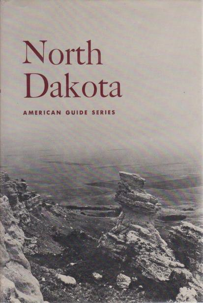 Image for NORTH DAKOTA A Guide to the Northern Prairie State