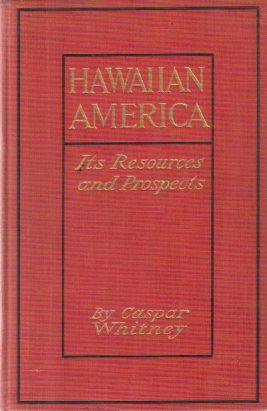 Image for HAWAIIAN AMERICA Something of its History, Resources, and Prospects