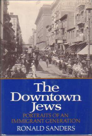 Image for THE DOWNTOWN JEWS Portraits of an Immigrant Generation
