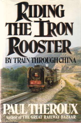 Image for RIDING THE IRON ROOSTER By Train through China
