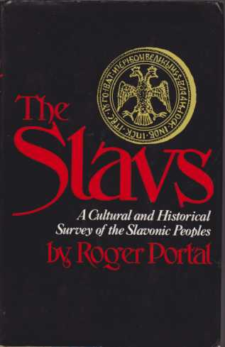 Image for THE SLAVS A Cultural and Historical Survey of the Slavonic Peoples