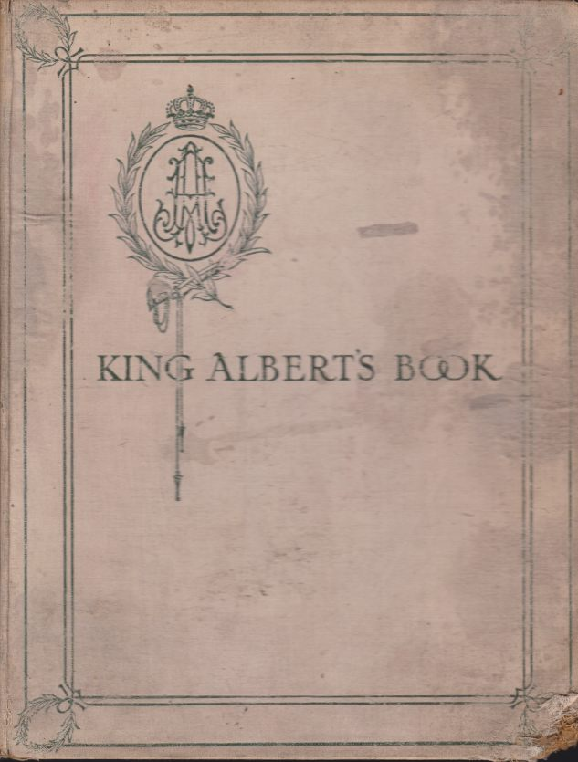 Image for KING ALBERT'S BOOK A Tribute to the Belgian King and People from Representative Men and Women Throughout the World