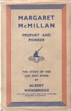 Image for MARGARET MCMILLAN Prophet and Pioneer Her Life and Work