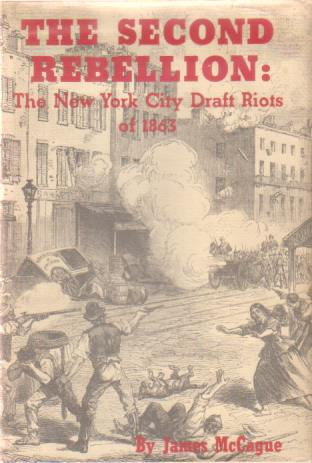 Image for THE SECOND REBELLION: THE NEW YORK CITY DRAFT RIOTS OF 1863