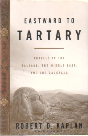 Image for EASTWARD TO TARTARY Travels in the Balkans, the Middle East, and the Caucasus