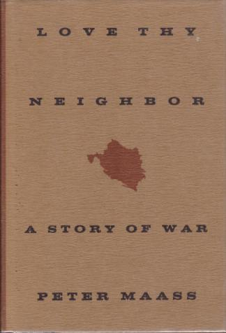 Image for LOVE THY NEIGHBOR A Story of War