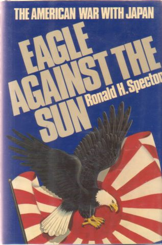 Image for EAGLE AGAINST THE SUN The American War with Japan