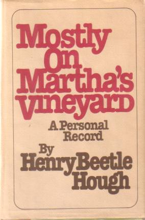 Image for MOSTLY ON MARTHA'S VINEYARD A Personal Record