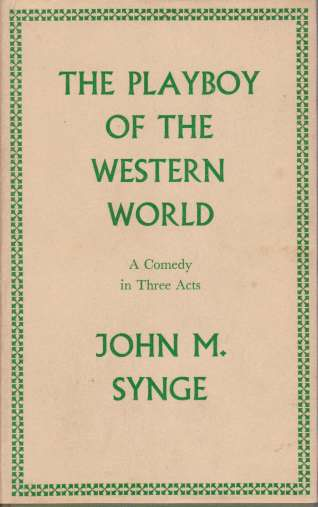 Image for THE PLAYBOY OF THE WESTERN WORLD A Comedy in Three Acts