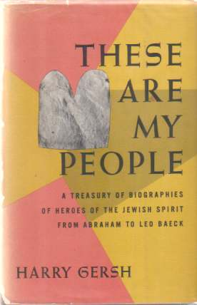 Image for THESE ARE MY PEOPLE A Treasury of Biographies of Heroes of the Jewish Spirit from Abraham to Leo Baeck