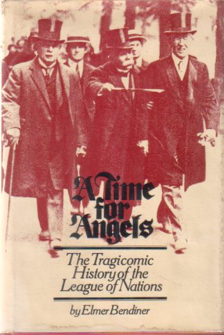 Image for A TIME FOR ANGELS A Tragicomic History of the League of Nations