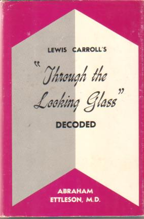 "Image for LEWIS CARROLL'S ""THROUGH THE LOOKING GLASS"" DECODED"