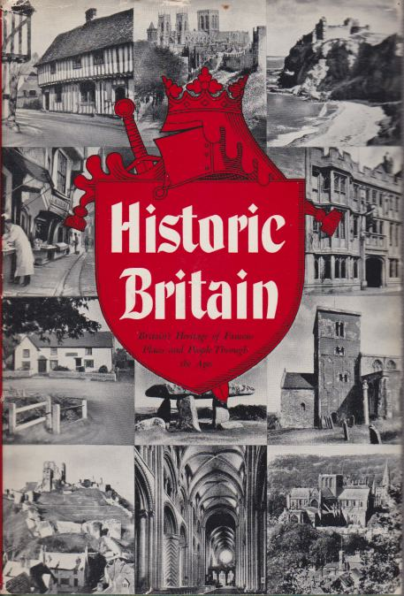 Image for HISTORIC BRITAIN Britain's Heritage of Famous Places and People through the Ages