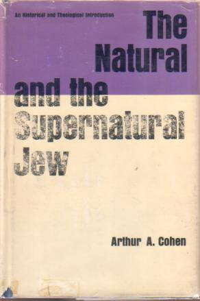 Image for THE NATURAL AND SUPERNATURAL JEW An Historical and Theological Introduction