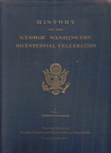 Image for HISTORY OF THE GEORGE WASHINGTON BICENTENNIAL CELEBRATION [VOLUME ONE ONLY] Literature Series