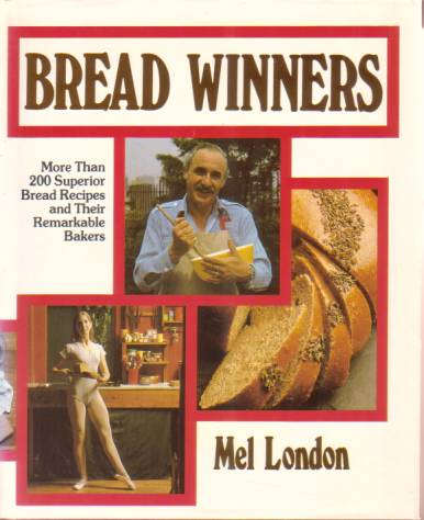 Image for BREAD WINNERS More Than 200 Superior Bread Recipes and Their Remarkable Bakers