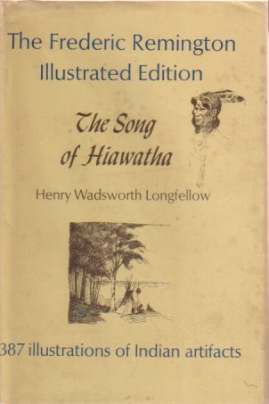 Image for THE SONG OF HIAWATHA With Illustrations from Designs by Frederic Remington
