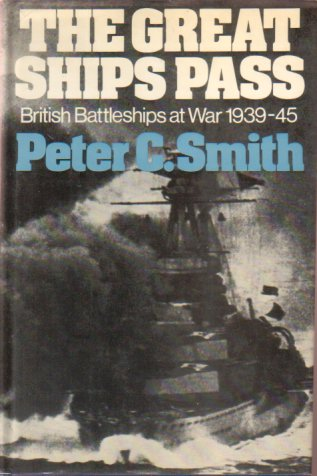 Image for THE GREAT SHIPS PASS British Battleships At War 1939-45