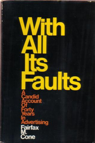 Image for WITH ALL ITS FAULTS A Candid Account of Forty Years in Advertising