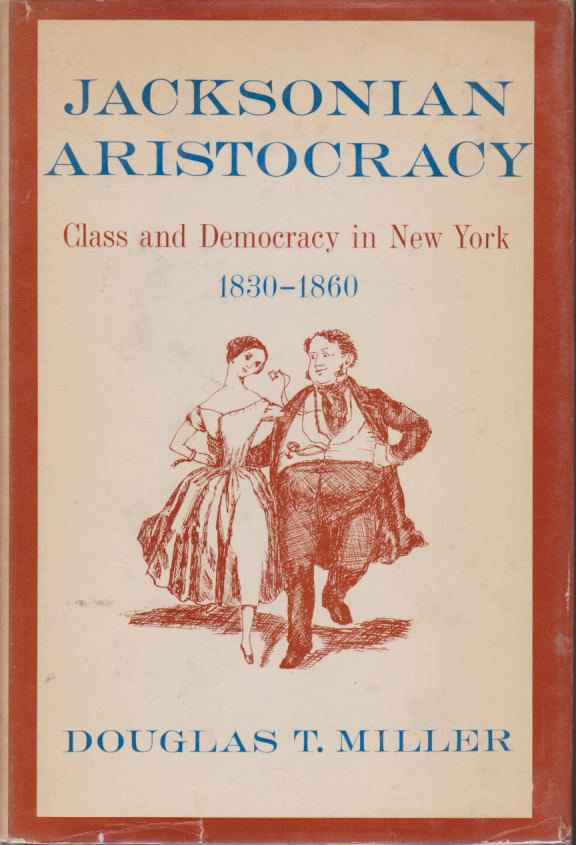 Image for JACKSONIAN ARISTOCRACY Class and Democracy in New York 1830-1860