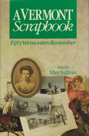 Image for A VERMONT SCRAPBOOK Fifty Vermonters Remember