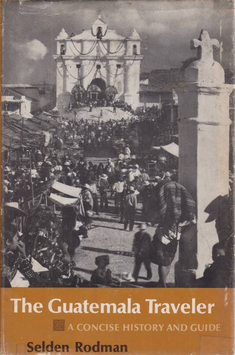 Image for THE GUATELMALA TRAVELER A Concise History and Guide