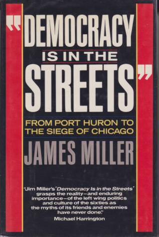 "Image for ""DEMOCRACY IS IN THE STREETS"" From Port Huron to the Siege of Chicago"