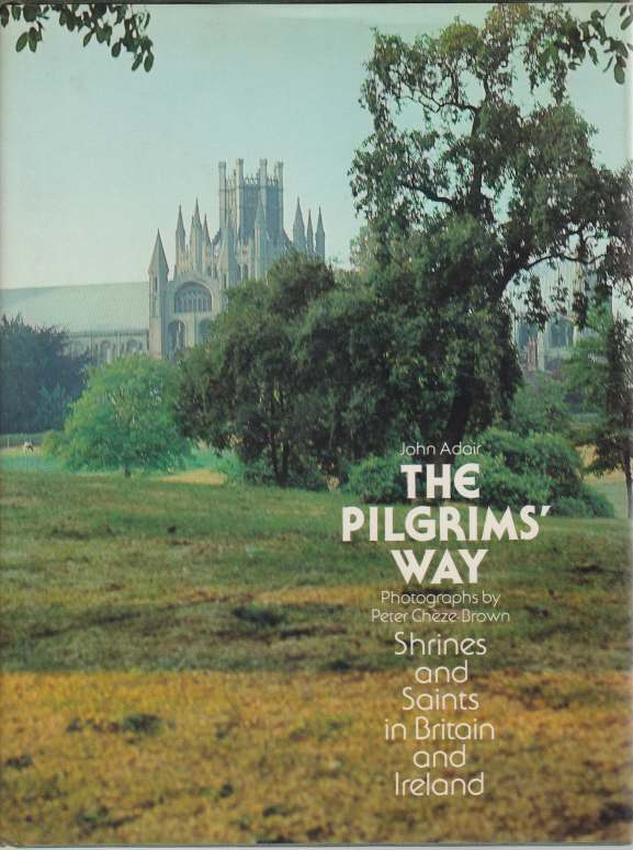Image for THE PILGRIMS' WAY Shrines and Saints in Britain and Ireland