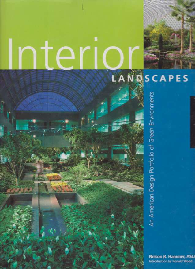 Image for INTERIOR LANDSCAPES An American Design Portfolio of Green Environments