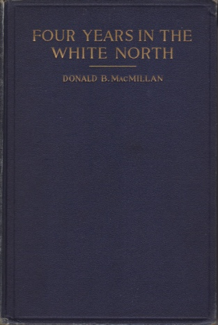 Image for FOUR YEARS IN THE WHITE NORTH