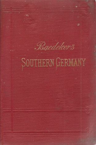 Image for SOUTHERN GERMANY Baden, Black Forest, Wurtemberg, and Bavaria. Handbook for Travellers