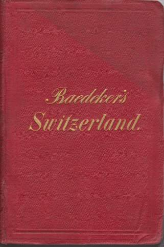 Image for SWITZERLAND And the Adjacent Portions of Italy Savoy and the Tyrol. Handbook for Travellers