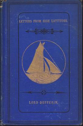 "Image for A YACHT VOYAGE Letters from High Latitudes: Being Some Account of a Voyage, in 1856, in the Schooner Yacht ""Foam"""