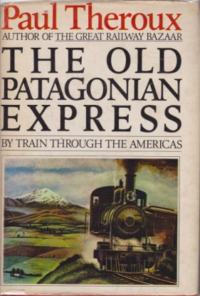 Image for THE OLD PATAGONIAN EXPRESS By Train through the Americas