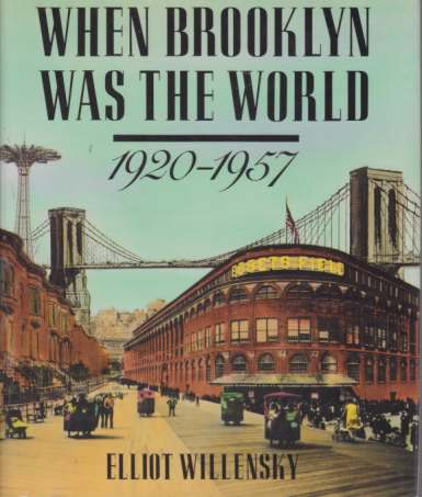 Image for WHEN BROOKLYN WAS THE WORLD 1920-1957