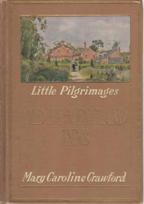 Image for OLD NEW ENGLAND INNS Being an Account of Little Journeys to Quaint Inns and Hostelries of Colonial New England, Including the Wayside Inn, Sudbury, Mass.