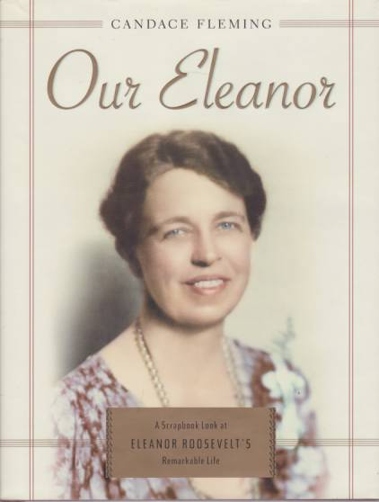 Image for OUR ELEANOR A Scrapbook Look At Eleanor Roosevelt's Remarkable Life