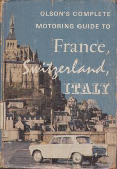 Image for MOTORING GUIDE TO FRANCE, SWITZERLAND, & ITALY