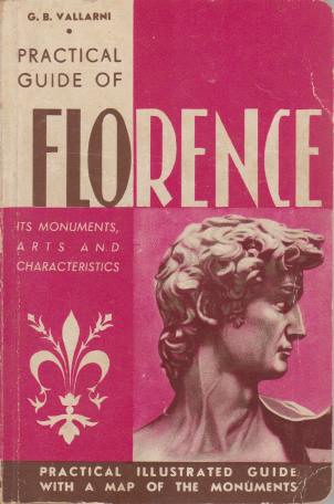 Image for FLORENCE Monuments, Arts, Folk-Lure and General Characteristics Being a Practical Guide for Visitors