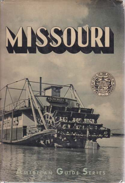 "Image for MISSOURI A Guide to the ""Show Me"" State"