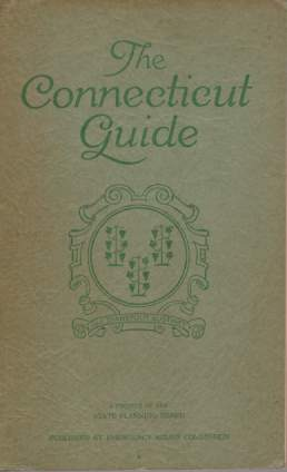 Image for THE CONNECTICUT GUIDE What to See and Where to Find It