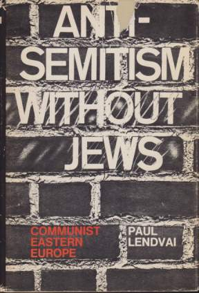 Image for ANTI-SEMITISM WITHOUT JEWS Communist Eastern Europe