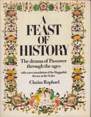 Image for A FEAST OF HISTORY The Drama of Passover through the Ages