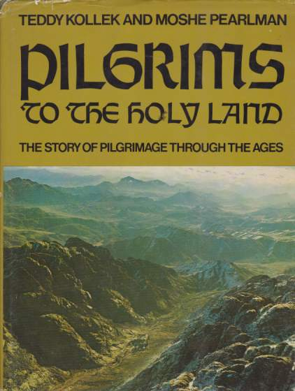 Image for PILGRIMS TO THE HOLY LAND The Story of Pilgrimage through the Ages