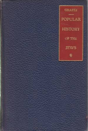 Image for POPULAR HISTORY OF THE JEWS Volume 5: from the Reigh of Stephenbathory of Poland (1575-1586 C. E. ) to the Present Time (1873 C. E.)