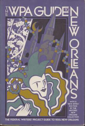 Image for THE WPA GUIDE TO NEW ORLEANS With a New Introduction Bye the Historic New Orleans Collection