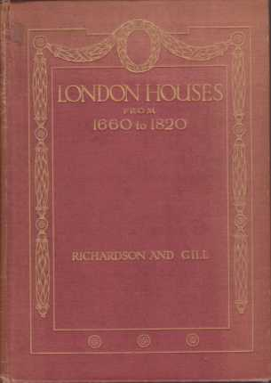Image for LONDON HOUSES FROM 1660 TO 1820 A Consideration of Their Architecture and Detail