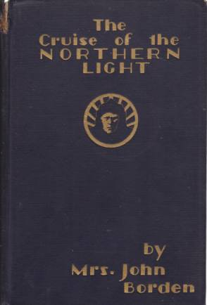 Image for THE CRUISE OF THE NORTHERN LIGHT Explorations and Hunting in the Alaskan and Siberian Arctic